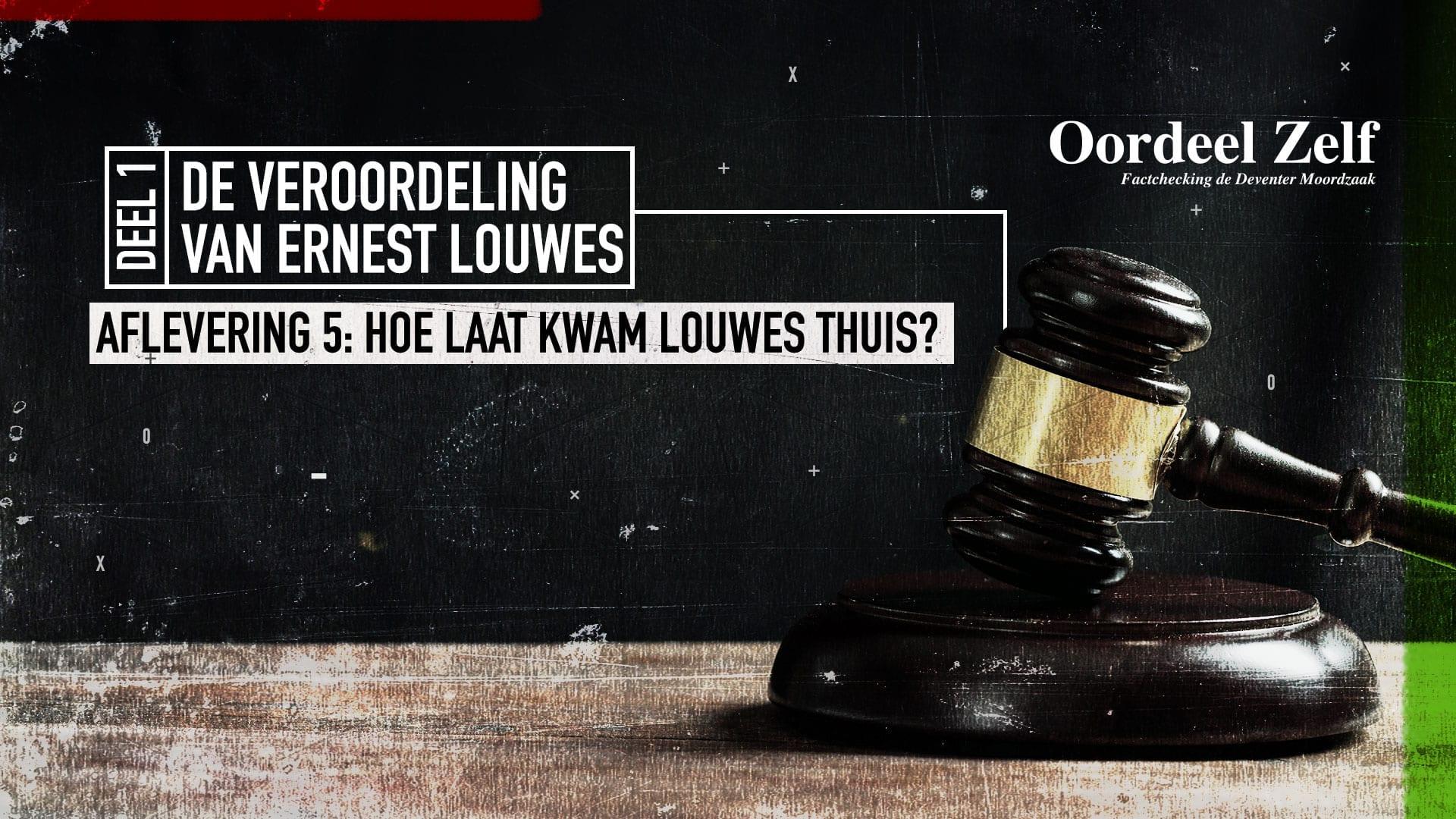 Aflevering 5-Hoe laat kwam Louwes thuis?
