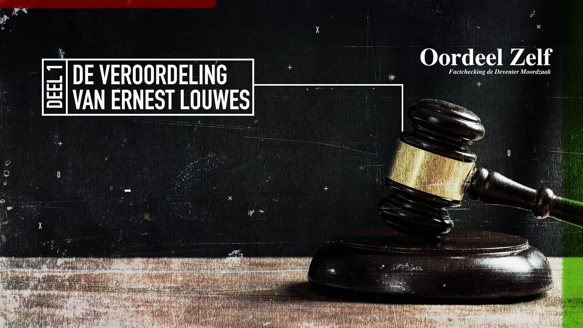 Deel 1 - De veroordeling van Ernest Louwes